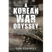 A Korean War Odyssey: Bringing Home Uncle Donnie - Mia in Korea Since 1950, Paperback/Tom Gormley