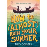 How to (Almost) Ruin Your Summer, Paperback