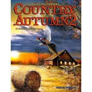 Adult Coloring Books Country Autumn 2: 48 coloring pages of Autumn country scenes, rural landscapes and farm scenes with barns, farm animals, gardens,, Paperback/Kimberly Hawthorne