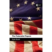 The Federalist Papers A Reader's Guide, Paperback/Kyle Scott