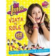Disney. Soy Luna. Viata pe role/***