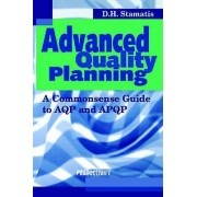 Advanced Quality Planning by D. H. Stamatis