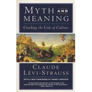 Myth and Meaning: Cracking the Code of Culture, Paperback/Claude Levi-Strauss