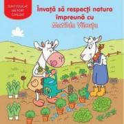 Invata sa respecti natura impreuna cu Matilda Vacuta