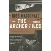 The Archer Files: The Complete Short Stories of Lew Archer, Private Investigator, Paperback