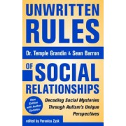 Unwritten Rules of Social Relationships: Decoding Social Mysteries Through the Unique Perspectives of Autism: New Edition with Author Updates, Paperback