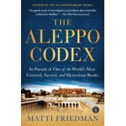 The Aleppo Codex: In Pursuit of One of the World's Most Coveted, Sacred, and Mysterious Books, Paperback