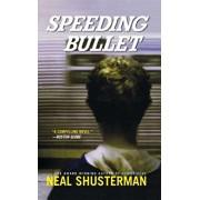 Speeding Bullet, Paperback/Neal Shusterman