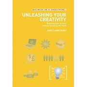Unleashing Your Creativity: Breaking New Ground without Breaking the Bank/Janice Armstrong