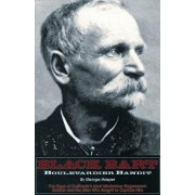 Black Bart: Boulevardier Bandit: The Saga of California's Most Mysterious Stagecoach Robber and the Men Who Sought to Capture Him, Paperback/George Hoeper
