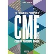 Cmf Design: The Fundamental Principles of Colour, Material and Finish Design, Paperback/Liliana Becerra