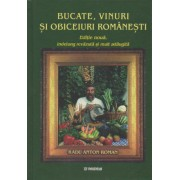 Bucate, vinuri si obiceiuri romanesti. Radu Anton Roman