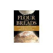 FLOUR AND BREADS - AND THEIR FORTIFICATION IN HEALTH AND DISEASE PREVENTION