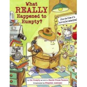 What Really Happened to Humpty?: (From the Files of a Hard-Boiled Detective), Paperback