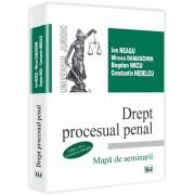 Drept procesual penal. Mapa de seminarii. Editia a II-a