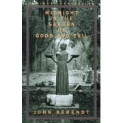 Midnight in the Garden of Good and Evil: A Savannah Story, Paperback
