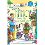 Fancy Nancy: Every Day Is Earth Day, Hardcover