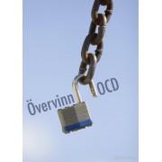 Övervinn OCD - bli fri från tvångstankar och tvångshandlingar