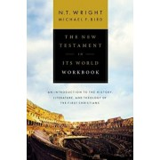 The New Testament in Its World Workbook: An Introduction to the History, Literature, and Theology of the First Christians, Paperback/N. T. Wright