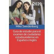 Guia de estudio para el examen de ciudadania estadounidense en Espaol e Ingls, Paperback/Mike Swedenberg