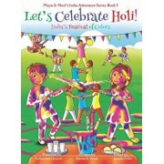 Let's Celebrate Holi! (Maya & Neel's India Adventure Series, Book 3), Hardcover/Ajanta Chakraborty