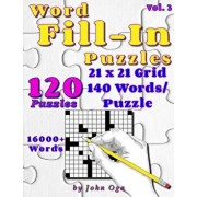 Word Fill-In Puzzles: Fill in Puzzle Book, 120 Puzzles: Vol. 3, Paperback/John Oga