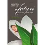 Sfaturi pentru fiica mea. O carte mica despre marile evenimente ale vietii/Alexandra Stoddard