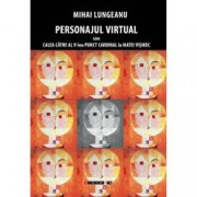 Personajul virtual sau calea catre al V-lea punct cardinal la Matei Visniec