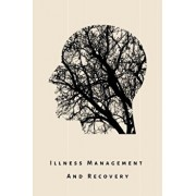 illness Management and Recovery: A workbook for mental health illness. Ideal for someone with schizophrenia, eating, anxiety, personality, psychotic,, Paperback/Lime Journals