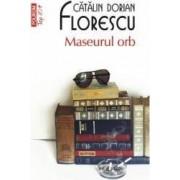 Maseurul orb - Catalin Dorian Florescu
