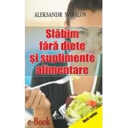 Slabim fara diete si suplimente alimentare (eBook)