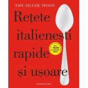 The Silver Spoon. Retete italienesti rapide si usoare