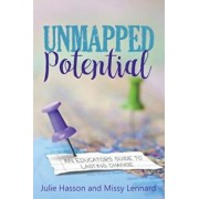 Unmapped Potential: An Educator's Guide to Lasting Change, Paperback/Julie Hasson