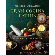 Gran Cocina Latina: The Food of Latin America, Hardcover