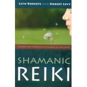 Shamanic Reiki: Expanded Ways of Working with Universal Life Force Energy, Paperback