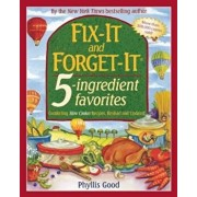 Fix-It and Forget-It 5-Ingredient Favorites: Comforting Slow-Cooker Recipes, Revised and Updated, Paperback/Phyllis Good
