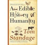 An Edible History of Humanity, Paperback/Tom Standage