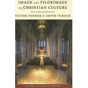 Image and Pilgrimage in Christian Culture by Victor Turner & Edith ...