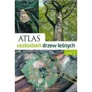 Atlas uszkodzeń drzew leśnych I