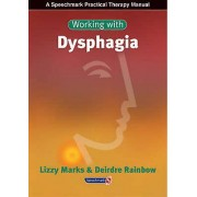 Working with Dysphagia by Lizzy Marks & Deirdre Rainbow