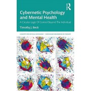 Cybernétique Psychology and Mental Health A Circular Logic Of Control Beyond The Individual par Timothy J Beck