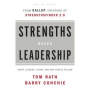Strengths Based Leadership: Great Leaders, Teams, and Why People Follow, Hardcover