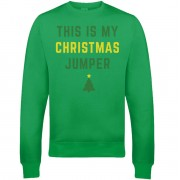 This Is My Christmas Jumper Christmas Sweatshirt - Green - L - Green
