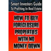 Smart Investors Guide to Profiting in Real Estate: How to Buy Foreclosure Properties with No Money Down: (Real Estate Investing, Flipping Houses, Whol, Paperback/Vivian Weissman