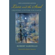 Love and the Soul: Creating a Future for Earth, Paperback