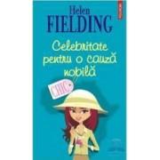 Celebritate pentru o cauza nobila - Helen Fielding