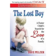 The Lost Boy: A Foster Child's Search for the Love of a Family, Paperback