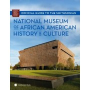 Official Guide to the Smithsonian National Museum of African American History and Culture, Paperback