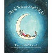 Thank You and Good Night, Hardcover/Patrick McDonnell