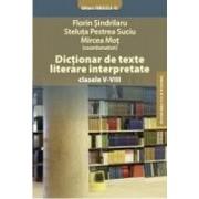 DICTIONAR DE TEXTE LITERARE INTERPRETATE clasele V-VIII.